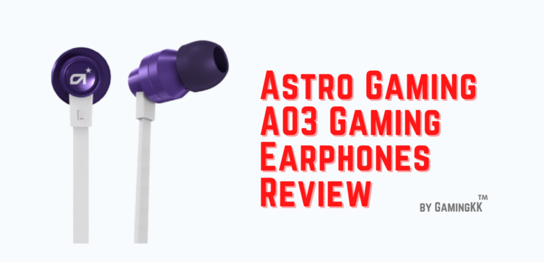 Astro Gaming A03 Gaming Earphones Review