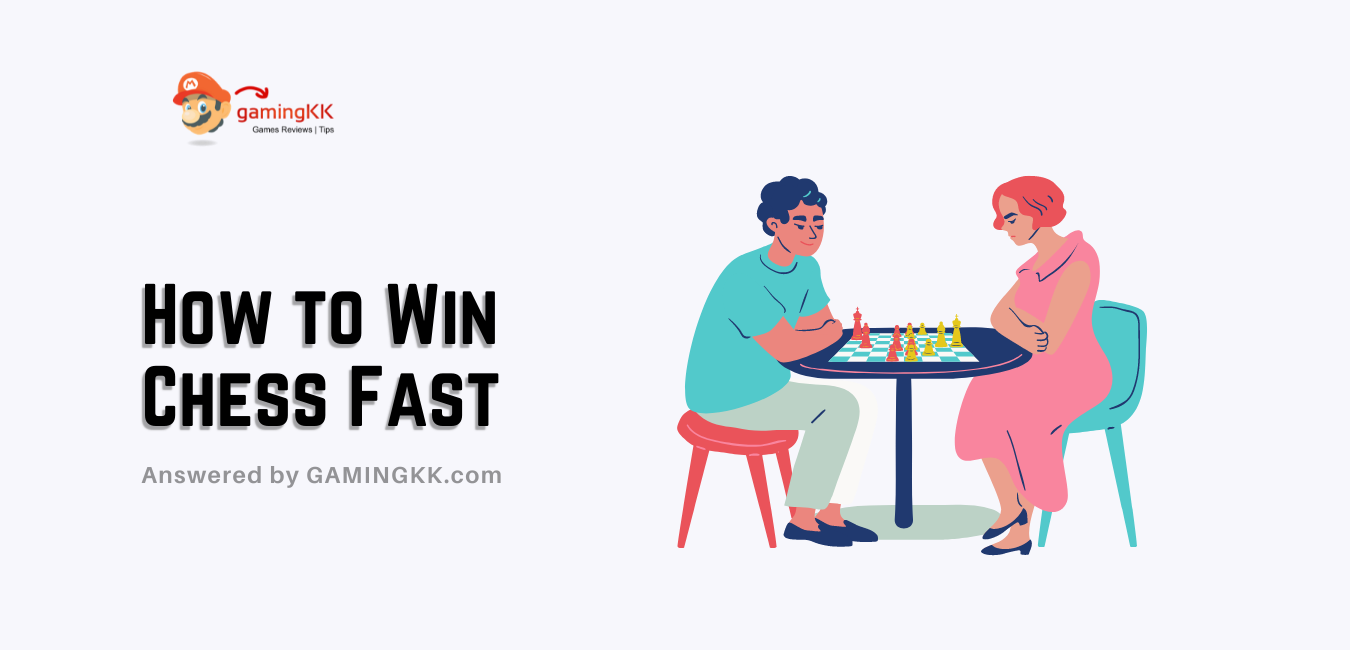 How to Win Chess Fast