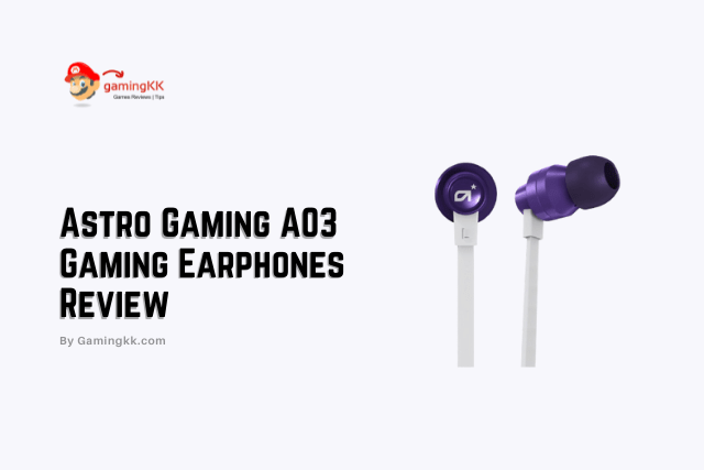Astro A03 Gaming Earphones Review