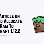 Best Article on How To Allocate More Ram To Minecraft 1.12.2