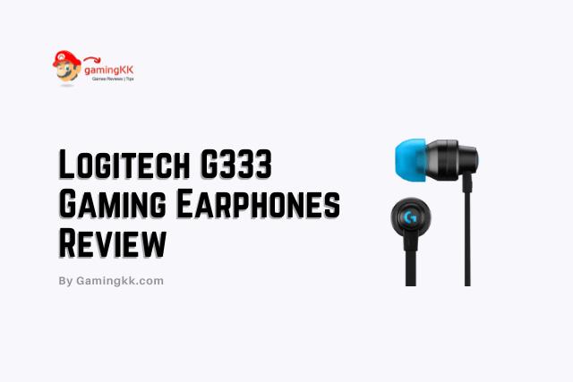 Logitech G333 Gaming Earphones Review