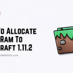 How To Allocate More Ram To Minecraft 1.11.2