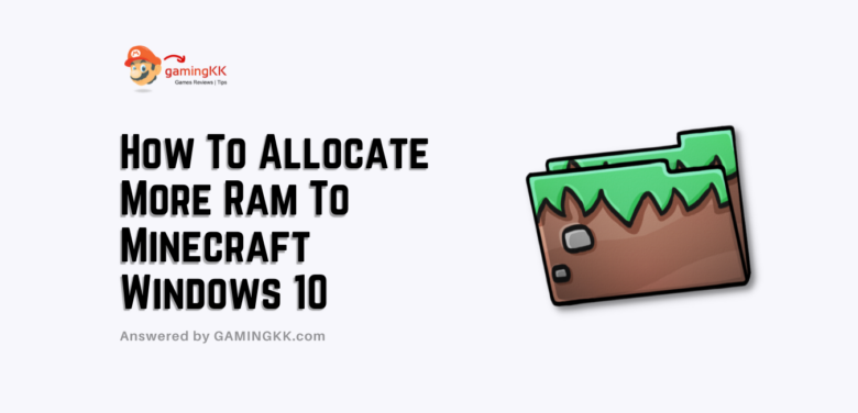 How To Allocate More Ram To Minecraft Windows 10