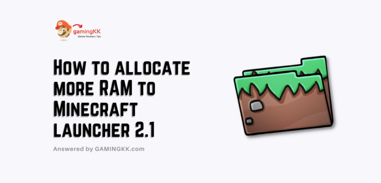 How to allocate more RAM to Minecraft launcher 2.1